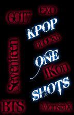 KPOP ONE SHOTS~ by KpopLovers3