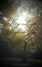 My Life Before You by CestLaVie10