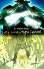 Lucy, Luica Dragoia Celestial  by blackbirdmagic