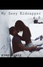 My Sexy Kidnapper-g.d by bp_dolans