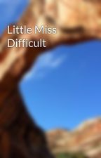 Little Miss Difficult by minminXP