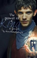The Power of a King {Merlin/Doctor Who fan-fic} by HumbleHedgehog98