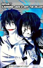 Default   ( laughing jack x Jeff the killer) by hormancelover