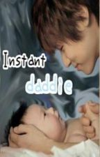 Instant Daddie! by frustratedCbecca