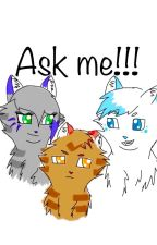 Ask me!!! by Kittywarrior13579