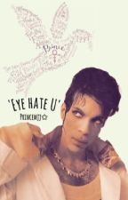 'Eye Hate U' by princemjj