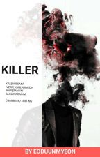 KILLER || ChanBaek  by eoduunmyeon