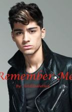 Remember Me? (Zayn Malik FanFic) by ashelisabeth17