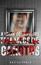 A Loira do Banheiro Tem Medo de Garotos by BecOliveir