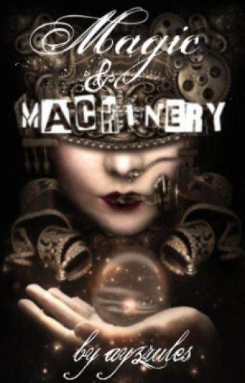 """Magic and Machinery: A Steampunk """"Anthology"""""""