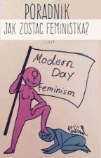Poradnik: Jak zostać feministką? [ZAWIESZONE] by Shinam-Kun