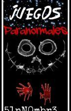 Juegos Paranormales by FrutitaAmorfa