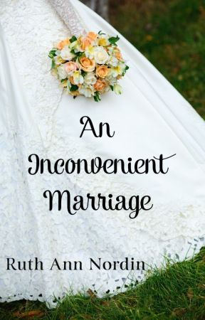 An Inconvenient Marriage (Virginia Series: Book 3) by ruthannnordin