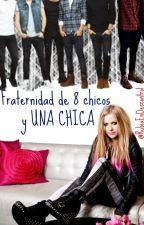 Fraternidad de 8 chicos y UNA CHICA by RubioEnDescontrol