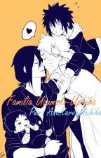Familia Uzumaki-Uchiha by AnaKarenUchiha