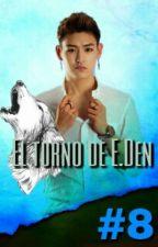 #8 El turno de E.Den (Adaptación) by Eri614