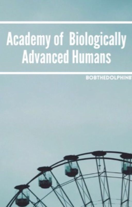 Academy of Biologically Advanced Humans by BobTheDolphin819
