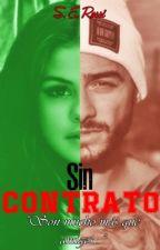 Sin contrato [ACTUALIZACIONES LENTAS] by ReBeLDeS01