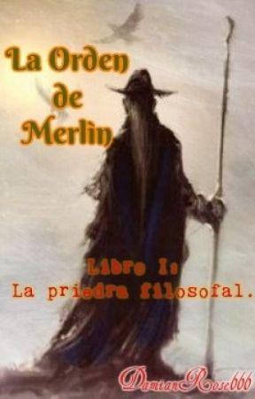 La Orden de Merlín. Libro I: La piedra filosofal. by D_R707