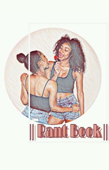||🌹 Rant Book 🌹||