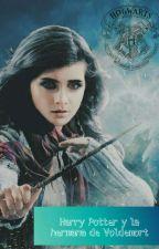 Harry Potter y la hermana de Voldemort  by DionneSakamaki