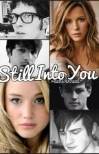 -BOOK 2/4 IN SERIES- Still Into You (YouTube FanFic) by rac06h10ael