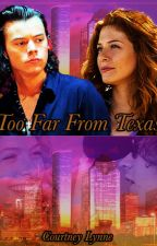 Too Far From Texas by heart-attack-harry