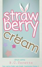 Strawberry Cream by BillToretto