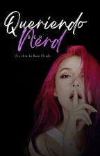 """Queriendo ser """"NERD"""" by FanficsKpop4ever"""