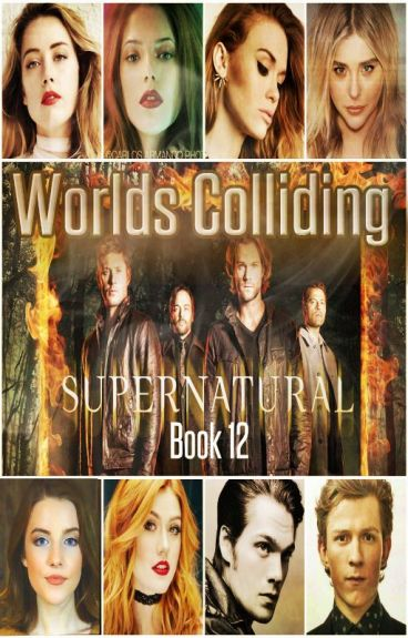 Worlds Colliding (Supernatural) Book Twelve