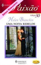 UMA NOIVA REBELDE  Helen Bianchin by Leidy_MS