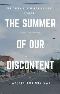 The Summer of Our Discontent (The Green Hill Manor Mystery, Season 1)