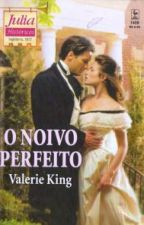 O Noivo Perfeito - Valerie King by Daanlimaa