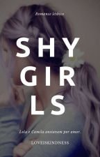 x Shy Girls x (Romance lésbico) by loveislove_Xx