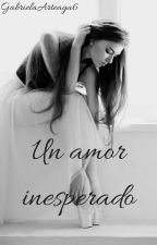 Un Amor Inesperado Wattys2016 by GabrielaArteaga6