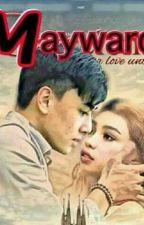 MAYWARD: A Love Untold by Jileyn_Pixi