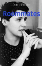 Roommates (Dan x Reader fanfic) **Completed** by im-trash-101