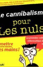 Le cannibalisme pour les nuls by mizukisanjulie