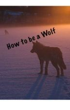 How to be a wolf by Little_liar_wolf