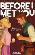 Before I Met You... by Queen_of_hearts101