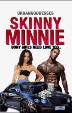 Skinny Minnie by UrbanGoddesses