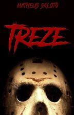TREZE (1ª Temporada) by MahSaloto