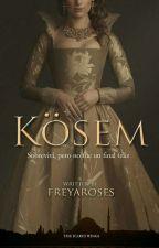 Kösem by freyaroses