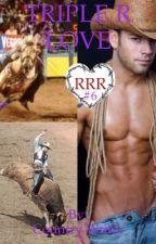Triple R Love: book 6 of theTriple R series  by countryreb020