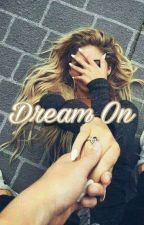 Dream On  by your_private_bae