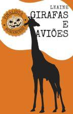 Girafas E Aviões by LarihKaine