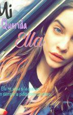 Mi Querida Ella (Editando) by AshReyesz