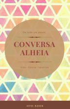 Conversa Alheia by LaillaZoldyck
