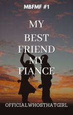 My Bestfriend My Fiance Book 1 (Original Version) by officialwhosthatgirl