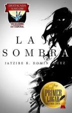 La sombra by JatziRD